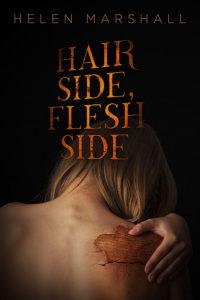Hair Side, Flesh Side (Helen Marshall)
